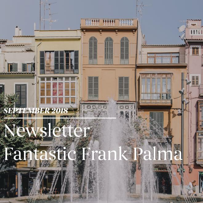 Palma is open Fantastic Frank real estate